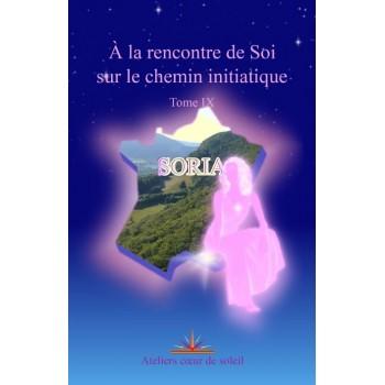 A la rencontre de Soi sur le chemin initiatique - Soria tome 9