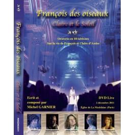 DVD, Oratorio, Francois des Oiseaux, Saint Francois d'Assise, Michel Garnier, Pakoune, Mickael Lonsdale, Juliette Binoche,