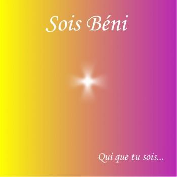 CD Sois Béni - Qui que tu sois...