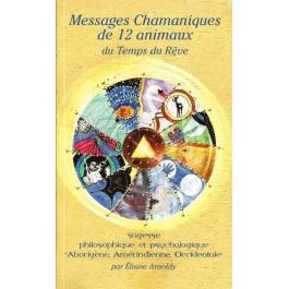 Messages Chamaniques de 12 animaux du Temps du Rêve